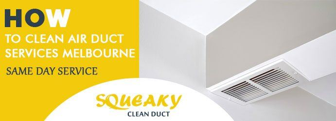How to Clean Air Duct Services in Moyarra